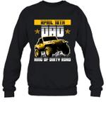 Dad King Of Dirty Road Jeep Birthday April 18th Crewneck Sweatshirt