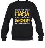 I Have Two Titles Mama And DogMom Sunflower Family Crewneck Sweatshirt