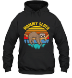 Sloth Funny Family Mommy Hoodie Sweatshirt