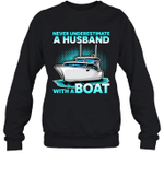 Never Underestimate A Man With A Boat Husband Family Crewneck Sweatshirt