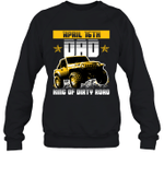 Dad King Of Dirty Road Jeep Birthday April 16th Crewneck Sweatshirt