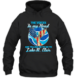 The Voice In My Head Telling Me To Go Fishing At Lake St. Clair Hoodie Sweatshirt