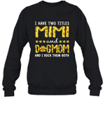 I Have Two Titles Mimi And DogMom Sunflower Family Crewneck Sweatshirt