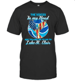 The Voice In My Head Telling Me To Go Fishing At Lake St. Clair T-shirt