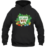 Pot Head Family Gardening Wife Hoodie Sweatshirt