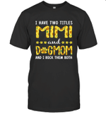 I Have Two Titles Mimi And DogMom Sunflower Family T-shirt