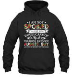 I Am Not Spoiled I m Just Well Taken Care Of By A Freaking Awesome August Guy Birthday Hoodie Sweatshirt