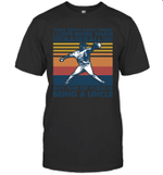 Aren t Many Things I Love Than Baseball But Being Uncle Family T-shirt