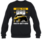 Dad King Of Dirty Road Jeep Birthday April 14th Crewneck Sweatshirt