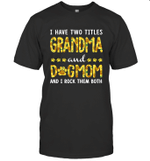 I Have Two Titles Grandma And DogMom Sunflower Family T-shirt
