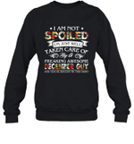 I Am Not Spoiled I m Just Well Taken Care Of By A Freaking Awesome December Guy Birthday Crewneck Sweatshirt