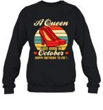 A Queen Was Born Vintage High Heels Octobe Crewneck Sweatshirt