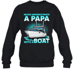 Never Underestimate A Man With A Boat Papa Family Crewneck Sweatshirt