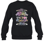 I'm A December Girl I Was Taught To Think Before I Act The Shot Birthday Crewneck Sweatshirt