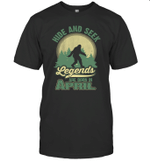 Hide And Seek Legends Are Born In April Birthday T-shirt