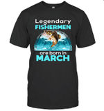 Fishing Legend Born In March Funny Fisherman Gift Birthday T-shirt