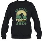Hide And Seek Legends Are Born In July Birthday Crewneck Sweatshirt
