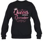 Queens Are Born In December Birthday Crewneck Sweatshirt