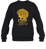 Black Queens Are Born In April Birthday Gift Crewneck Sweatshirt