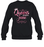 Queens Are Born In June Birthday Crewneck Sweatshirt