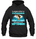 Fishing Legend Born In September Funny Fisherman Gif Birthday Hoodie Sweatshirt