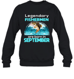 Fishing Legend Born In September Funny Fisherman Gif Birthday Crewneck Sweatshirt