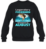 Fishing Legend Born In August Funny Fisherman Gift Birthday Crewneck Sweatshirt