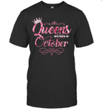 Queens Are Born In October Birthday T-shirt