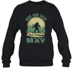 Hide And Seek Legends Are Born In May Birthday Crewneck Sweatshirt