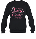 Queens Are Born In October Birthday Crewneck Sweatshirt