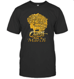 Black Queens Are Born In March Birthday Gift T-shirt