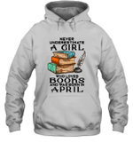 A Girl Who Loves Books And Was Born In April Birthday Hoodie Sweatshirt