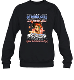 I'm An October Girl That Means I Live In A Crazy Fantasy World Birthday Crewneck Sweatshirt
