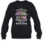 I'm An October Girl I Was Taught To Think Before I Act The Shot Birthday Crewneck Sweatshirt