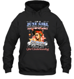 I'm A June Girl That Means I Live In A Crazy Fantasy World Birthday Hoodie Sweatshirt