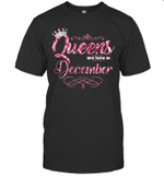 Queens Are Born In December Birthday T-shirt