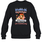 I'm A November Girl That Means I Live In A Crazy Fantasy World Birthday Crewneck Sweatshirt