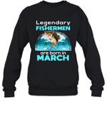 Fishing Legend Born In March Funny Fisherman Gift Birthday Crewneck Sweatshirt