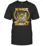 Kings Are Born In August Birthday Gift