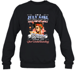 I'm A July Girl That Means I Live In A Crazy Fantasy World Birthday Crewneck Sweatshirt