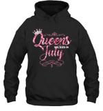 Queens Are Born In July Birthday Hoodie Sweatshirt