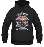 I'm A June Girl I Was Taught To Think Before I Act The Shot Birthday Hoodie Sweatshirt