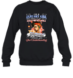 I'm A January Girl That Means I Live In A Crazy Fantasy World Birthday Crewneck Sweatshirt