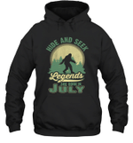 Hide And Seek Legends Are Born In July Birthday Hoodie Sweatshirt