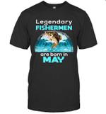 Fishing Legend Born In May Funny Fisherman Gift Birthday T-shirt