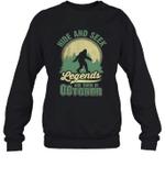 Hide And Seek Legends Are BornIn October Birthday Crewneck Sweatshirt