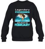Fishing Legend Born In February Funny Fisherman Gift Birthday Crewneck Sweatshirt