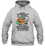 A Girl Who Love Books And Was Born In June Birthday Hoodie Sweatshirt
