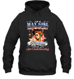 I'm A May Girl That Means I Live In A Crazy Fantasy World Birthday Hoodie Sweatshirt