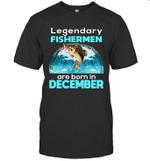 Fishing Legend Born In December Funny Fisherman Gift Birthday T-shirt